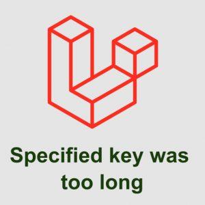 آموزش رفع ارور Specified key was too long هنگام migrate لاراول
